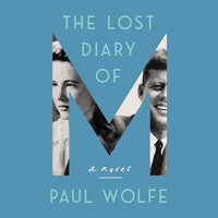 The Lost Diary of M: A Novel - Paul Wolfe