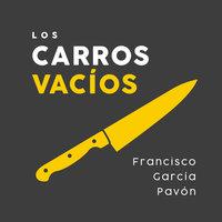 Los carros vacíos - Francisco García Pavón
