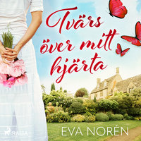 Tvärs över mitt hjärta - Eva Norén