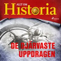 De djärvaste uppdragen - Allt om Historia