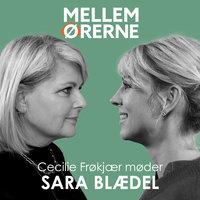 Mellem ørerne 24 - Cecilie Frøkjær møder Sara Blædel - Cecilie Frøkjær