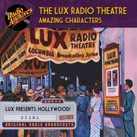 The Lux Radio Theatre - Amazing Characters - Various authors