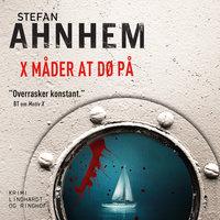 X måder at dø på - Stefan Ahnhem