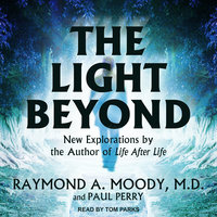 The Light Beyond - Paul Perry, Raymond A. Moody