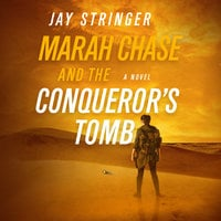 Marah Chase and the Conqueror's Tomb - Jay Stringer