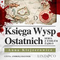 Księga Wysp Ostatnich - Anna Klejzerowicz