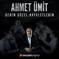 Benim Güzel Hayaletlerim - Bölüm 1 - Nazım Yoldaş - Ahmet Ümit