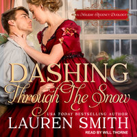 Dashing Through the Snow: A Holiday Regency Duology - Lauren Smith