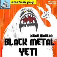 Black metal yeti - Johan Wanloo
