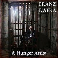 A Hunger Artist - Franz Kafka