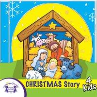 Christmas Story 4 Kids - Kim Mitzo Thompson