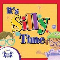It's Silly Time - Kim Mitzo Thompson, Karen Mitzo Hilderbrand