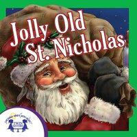 Jolly Old St. Nicholas - Kim Mitzo Thompson, Karen Mitzo Hilderbrand