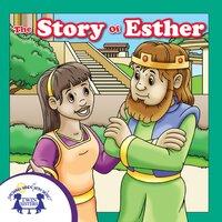 The Story of Esther - Kim Mitzo Thompson, Karen Mitzo Hilderbrand