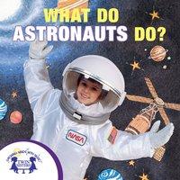 What Do Astronauts Do? - Kim Mitzo Thompson, Karen Mitzo Hilderbrand