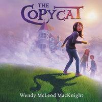 The Copycat - Wendy McLeod MacKnight