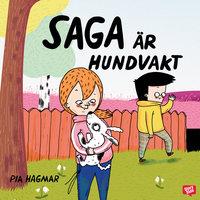 Saga är hundvakt - Pia Hagmar, Maria Källström