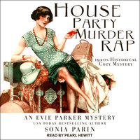 House Party Murder Rap: 1920s Historical Cozy Mystery - Sonia Parin