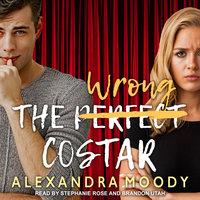 The Wrong Costar - Alexandra Moody