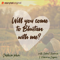 Will you come to Bhutan with me? - Akanksha Bhardwaj