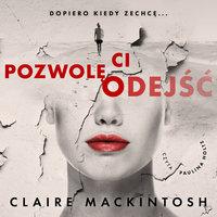 Pozwolę Ci odejść - Clare Mackintosh