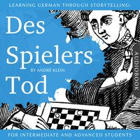 Learning German Through Storytelling: Des Spielers Tod - André Klein