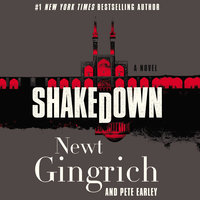 Shakedown: A Novel - Newt Gingrich, Pete Earley