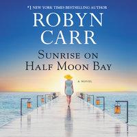 Sunrise on Half Moon Bay - Robyn Carr