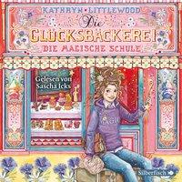 Die Glücksbäckerei: Die magische Schule - Kathryn Littlewood