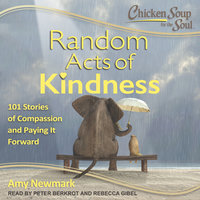 Chicken Soup for the Soul: Random Acts of Kindness - Amy Newmark