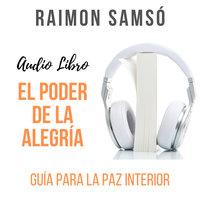El Poder de la Alegría - Raimon Samsó