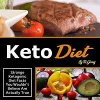 Keto Diet: Strange Ketogenic Diet Facts You Wouldn't Believe Are Actually True - Tio Gomez