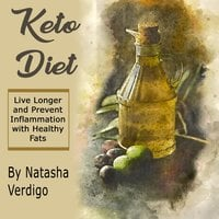 Keto Diet: Live Longer and Prevent Inflammation with Healthy Fats - Natasha Verdigo
