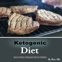 Ketogenic Diet: How to Follow a Ketogenic Diet for Newbies - Dallas Hill