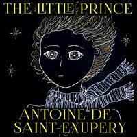 Antoine de Saint-Exupery - The Little Prince - Antoine de Saint-Exupéry