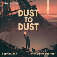 Dust to Dust - Sophia John
