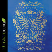 Sing a New Song: A Woman's Guide to the Psalms - Lydia Brownback