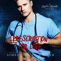 Prescription for Love - Aimee Nicole Walker