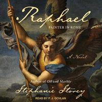 Raphael, Painter in Rome - Stephanie Storey