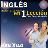 Inglés - Ken Xiao