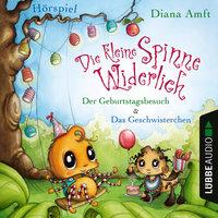 Die kleine Spinne Widerlich: Der Geburtstagsbesuch & Das Geschwisterchen - Diana Amft
