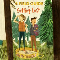 A Field Guide to Getting Lost - Joy McCullough