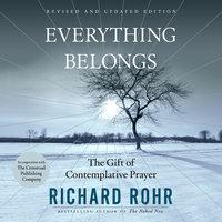 Everything Belongs - Richard Rohr