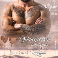 Schneeflocken auf heißer Haut - Ella Gold