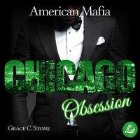 American Mafia: Chicago Obsession - Grace C. Stone