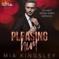 Pleasing Him - Mia Kingsley
