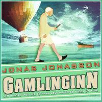 Gamlinginn sem hugsaði með sér að hann væri farinn að hugsa of mikið - Jonas Jonasson