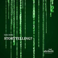 Storytelling? - Luca Ardia