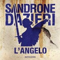 L'angelo - Sandrone Dazieri