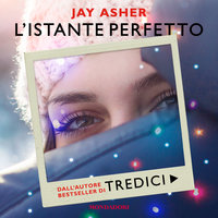L'istante perfetto - Jay Asher